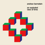 CD VERSION - Andrew Bernstein - An Exploded View of Time